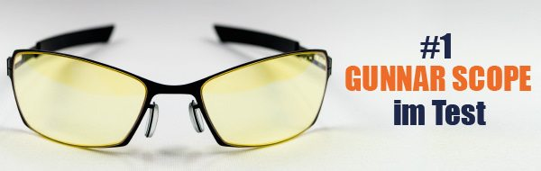 Die Gamer Brille im Test - Gunnar Scope!