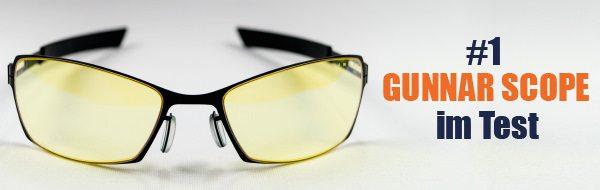 Die Gamer Brille im Test - Gunnar Scope!